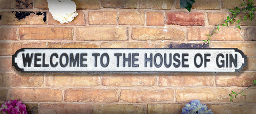 Welcome to the House Of Gin Vintage Road Sign / Street Sign